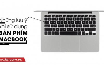 Mách bạn những lưu ý khi sử dụng bàn phím laptop macbook