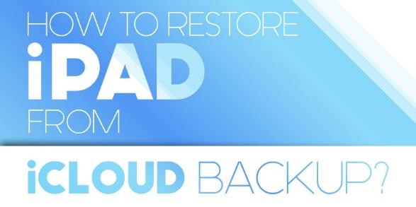 restore ipad from icloud