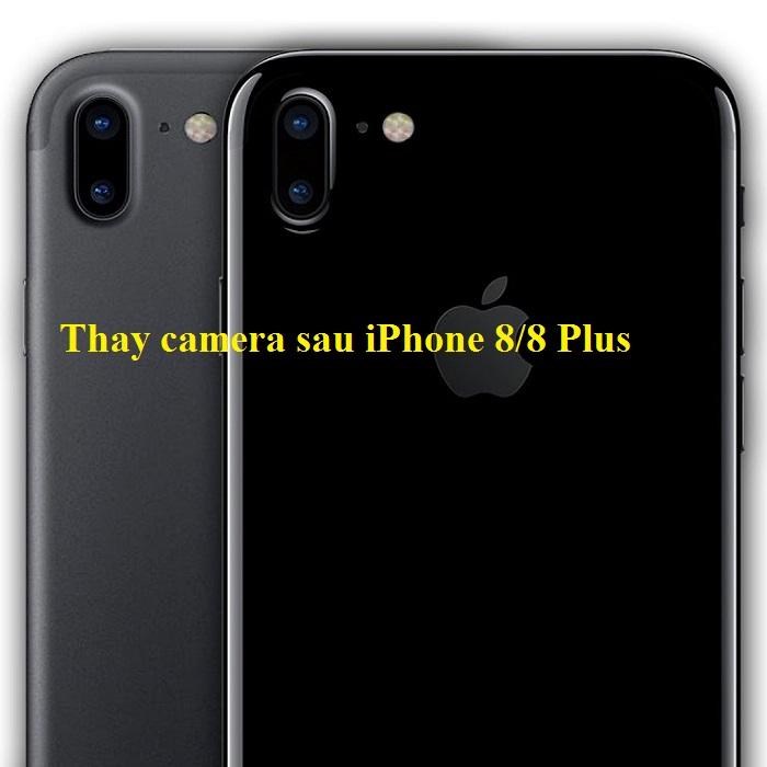 Thay camera sau iPhone 8/8 Plus