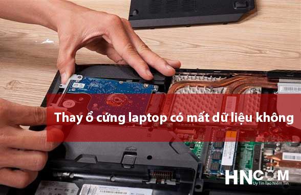 Thay ổ cứng laptop có mất dữ liệu không và cần chú ý những gì? 1